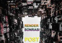 Render Sonrası Post Production
