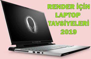 render için laptop tavsiyeleri